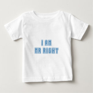 I am Mr Right Baby T-Shirt