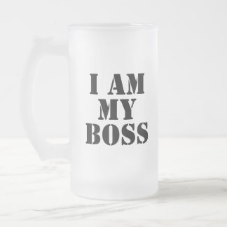I am My Boss. Slogan. Frosted Glass Beer Mug