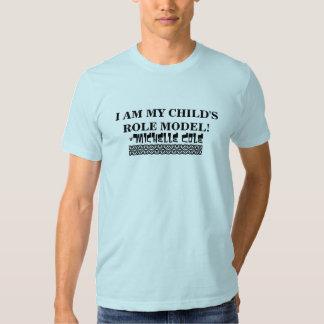 I AM MY CHILD'S ROLE MODEL! T-Shirt