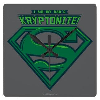 I Am My Dad's Kryptonite Square Wall Clock