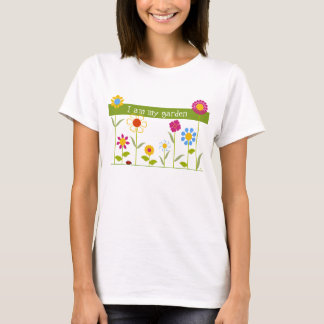 I Am My Garden T-Shirt