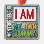 I am MY own Economy. Metal Ornament
