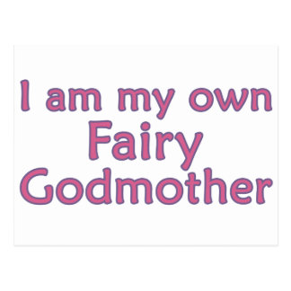 I Am My Own Fairy Godmother Postcard