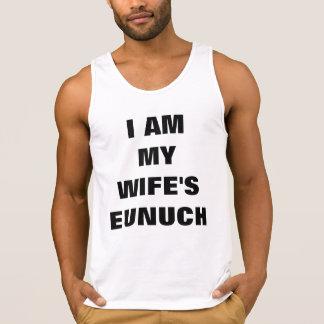 I AM MY WIFE'S EUNUCH TANK TOP