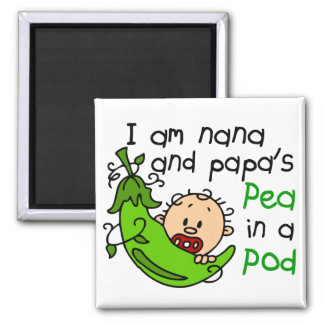 I Am Nana And Papa's Pea In A Pod 2 Inch Square Magnet