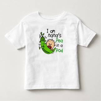 I Am Nana's Pea In A Pod 1 Toddler T-shirt