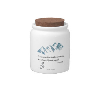 I am never lost in the mountains, it is where... candy jar
