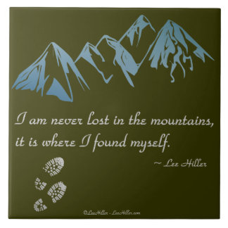 I am never lost in the mountains, it is where... tile
