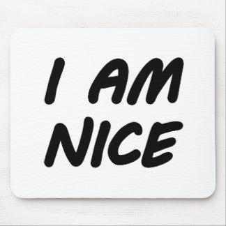 I Am Nice Mouse Pad