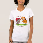 I am no bird.... T-Shirt