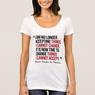 I am no longer accepting things I cannot change T-Shirt