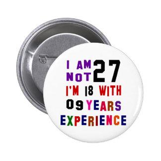 I am not 27 pinback button
