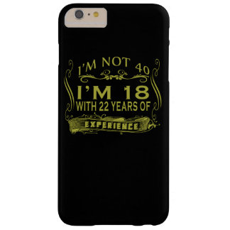 I am not 40 barely there iPhone 6 plus case