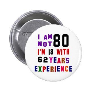 I am not 80 button