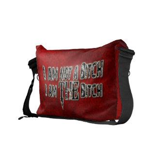 I AM NOT A BITCH I AM THE BITCH COURIER BAG