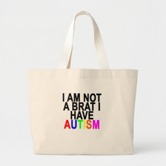 I AM NOT A BRAT I HAVE AUTISM.png Large Tote Bag