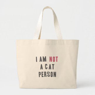 I am not a cat person large tote bag