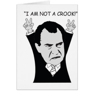 """I Am Not A Crook!"" Card"