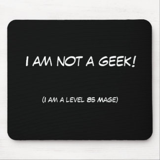 I am not a geek! mouse pad
