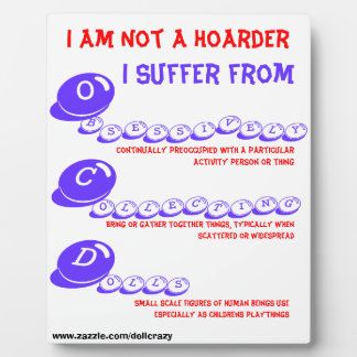 I Am Not A Hoarder I Suffer from OCD doll plaque