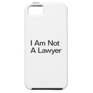 I Am Not A Lawyer iPhone 5 Cover