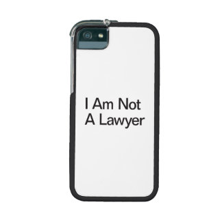 I Am Not A Lawyer iPhone 5 Cases