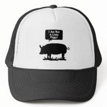 I Am Not A Little Piggy! Trucker Hat