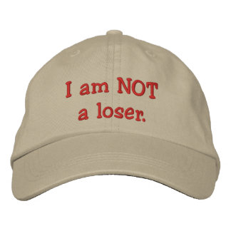 I am NOT a loser. Cap