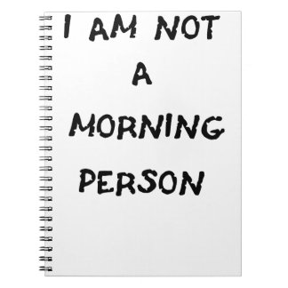 i am not a morning person notebook