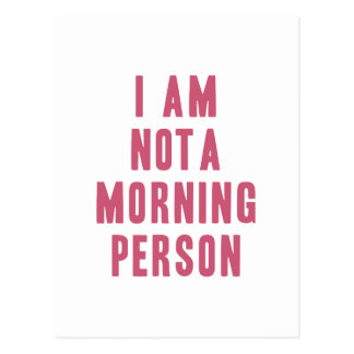 I am not a morning person postcard