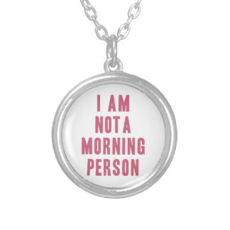 I am not a morning person round pendant necklace