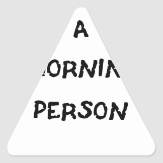 i am not a morning person triangle sticker