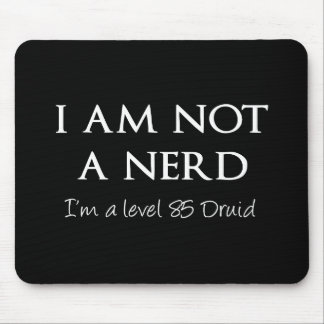 I am not a nerd I m a level 85 Druid Mouse Pads