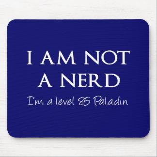 I am not a nerd I m a level 85 Paladin Mousepad
