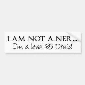 I am not a nerd, I'm a level 85 Druid Bumper Sticker