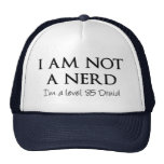 I am not a nerd, I'm a level 85 Druid Trucker Hat