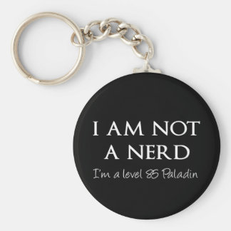 I am not a nerd, I'm a level 85 Paladin Keychain