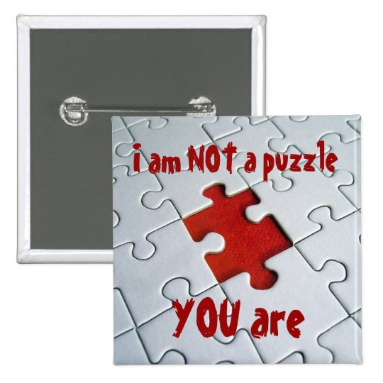 I am not a puzzle pinback button
