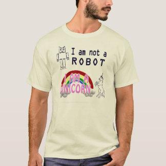 I am not a robot, I am a unicorn T-Shirt