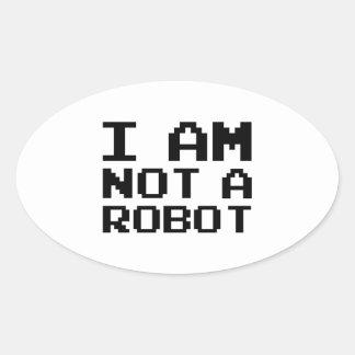 I Am Not A Robot Oval Sticker