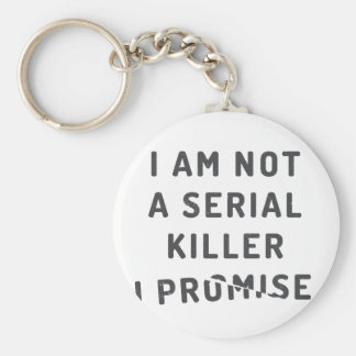 I am not a serial killer, I promise Basic Round Button Keychain