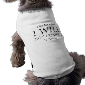 I Am Not a Slave - I Will Not Comply to Tyranny Doggie Tshirt