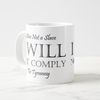 I Am Not a Slave - I Will Not Comply to Tyranny Large Coffee Mug