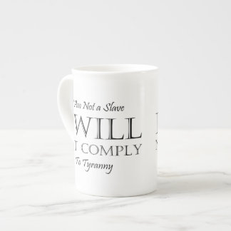 I Am Not a Slave - I Will Not Comply to Tyranny Tea Cup