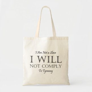 I Am Not a Slave - I Will Not Comply to Tyranny Tote Bag