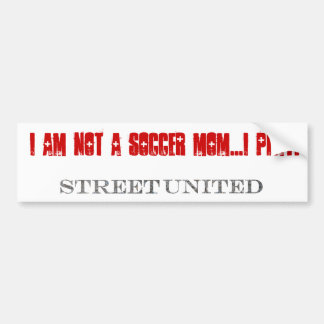 I am not a soccer mom....I PLAY! Bumbersticker Car Bumper Sticker