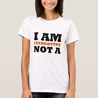 I AM NOT A STEREOTYPE--Bold (Women's) T-Shirt