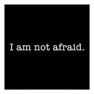 I Am Not Afraid Inspirational Bravery Quote Posters