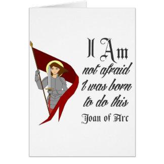 I Am Not Afraid - Joan of Arc Card