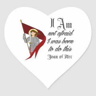I Am Not Afraid - Joan of Arc Heart Sticker